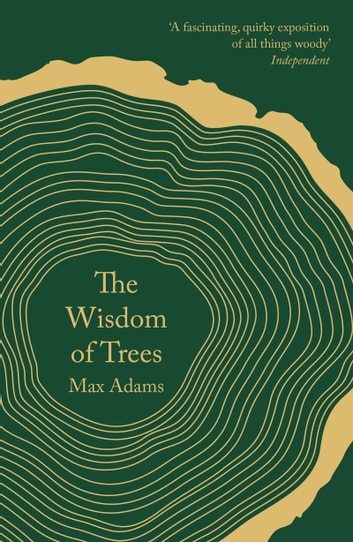 The Wisdom of Trees - A Miscellany ebook by Max Adams