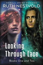 Looking Through Lace Boxed Set - Books 1 and 2 ebook by Ruth Nestvold