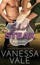 Skirt Steak - A Double Serving Of Cowboys ebook by Vanessa Vale