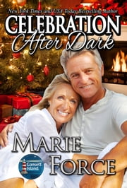 Celebration After Dark, Gansett Island Series, Book 14 - A Gansett Island Holiday Novella ebook by Marie Force