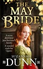 The May Bride ebook by Suzannah Dunn