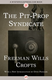 The Pit-Prop Syndicate ebook by Freeman Wills Crofts,Otto Penzler