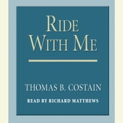 Ride With Me audiobook by Thomas B. Costain