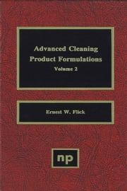 Advanced Cleaning Product Formulations, Vol. 2 ebook by Flick, Ernest W.