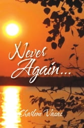 Never Again... ebook by Charlene Vasas