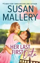 Her Last First Date (Positively Pregnant, Book 3) ebook by Susan Mallery