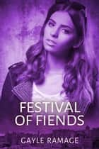 Festival of Fiends ebook by Gayle Ramage