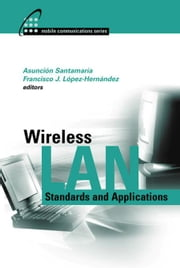 Wireless LAN Standards and Applications ebook by Santamaria, Asuncion