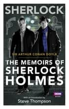 Sherlock: The Memoirs of Sherlock Holmes ebook by Arthur Conan Doyle
