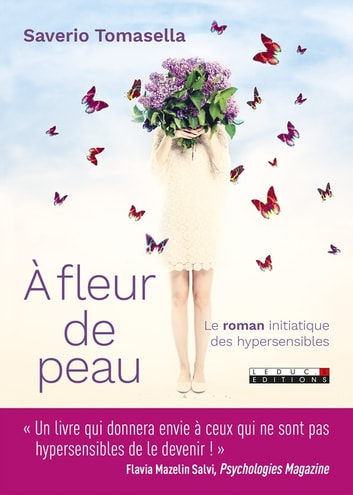 À fleur de peau - Le roman initiatique des hypersensibles ebook by Saverio Tomasella