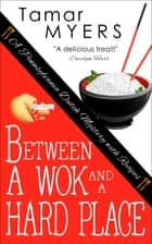 Between a Wok and a Hard Place ebook by Tamar Myers