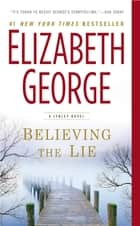 Believing the Lie ebook by Elizabeth George