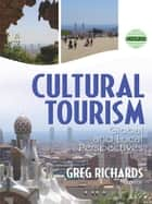 Cultural Tourism - Global and Local Perspectives ebook by Greg Richards