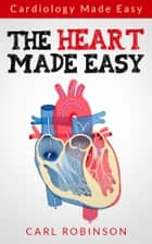 The Heart Made Easy ebook by Carl Robinson
