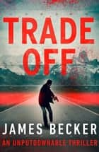 Trade-Off ebook by James Becker