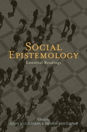Social Epistemology - Essential Readings ebook by Alvin Goldman,Dennis Whitcomb