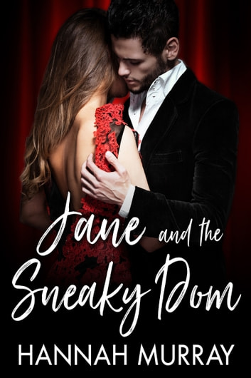 Jane and the Sneaky Dom ebook by Hannah Murray