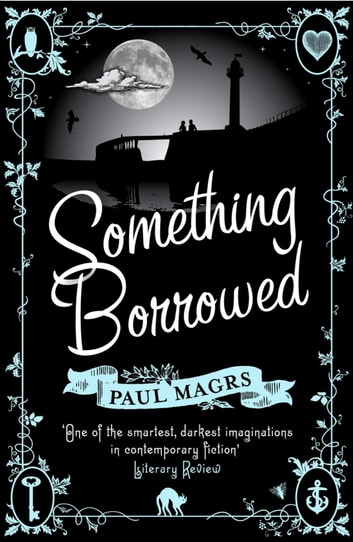 Something Borrowed ebook by Paul Magrs