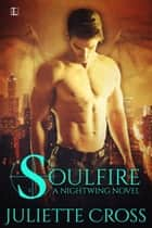 Soulfire ebook by Juliette Cross
