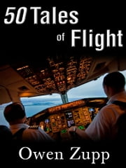 50 Tales of Flight: From Biplanes to Boeings ebook by Owen Zupp