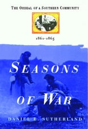 Seasons of War ebook by Daniel E. Sutherland