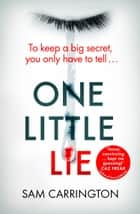 One Little Lie ebook by Sam Carrington