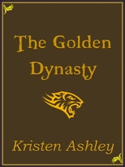 The Golden Dynasty ebook by Kristen Ashley