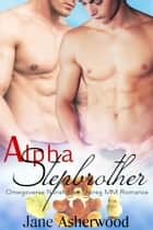 Alpha Stepbrother (Omegaverse Nonshifter Mpreg MM Romance) ebook by Jane Asherwood