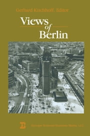Views of Berlin - From a Boston Symposium ebook by KIRCHHOFF
