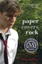 Paper Covers Rock ebook by Jenny Hubbard