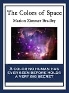 The Colors of Space - With linked Table of Contents ebook by Marion Zimmer Bradley