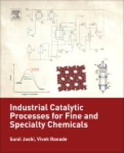 Industrial Catalytic Processes for Fine and Specialty Chemicals ebook by Joshi, Sunil S