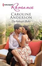 The Valtieri Baby eBook by Caroline Anderson
