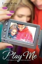 Play Me eBook by Laura Ruby