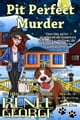 Pit Perfect Murder - A Barkside of the Moon Cozy Mystery, #1 ebook by Renee George