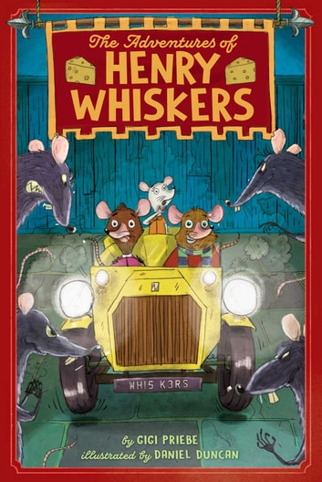 The Adventures of Henry Whiskers ebook by Gigi Priebe