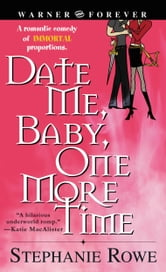 Date Me, Baby, One More Time ebook by Stephanie Rowe