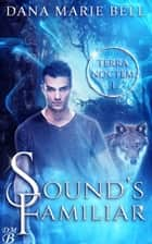 Sound's Familiar - Terra Noctem, #1 ebook by Dana Marie Bell