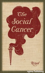 The Social Cancer or Noli Me Tangere (Illustrated + Audiobook Download Link + Active TOC) ebook by Jose Rizal