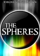 The Spheres ebook by Kveldulf Gunnar Larsson