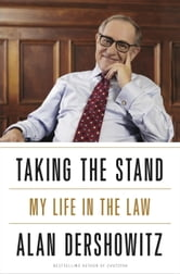 Taking the Stand - My Life in the Law ebook by Alan M. Dershowitz
