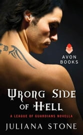 Wrong Side of Hell - A League of Guardians Novella ebook by Juliana Stone