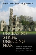 Unceasing Strife, Unending Fear ebook by William Chester Jordan