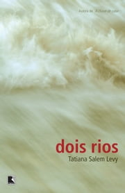 Dois Rios ebook by Tatiana Salem Levy