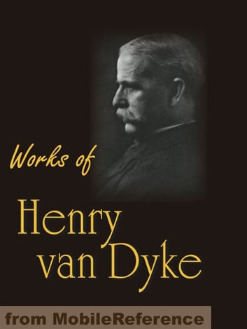 the works of henry van dyke essay Essay on life and works of ludwig van beethoven - in this paper i will discuss the life and works of ludwig van beethoven this paper will cover his life as a person, his life as a musician and finally the lives and careers he influenced.
