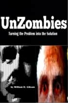 UnZombies ebook by William D. Gibson