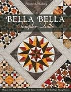 Bella Bella Sampler Quilts - 9 Projects with Unique Sets • Inspired by Italian Marblework • Full-Size Paper-Piecing Patterns ebook by