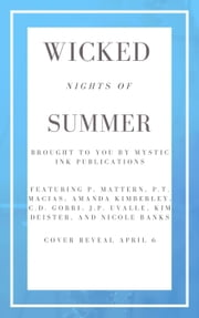 Wicked Nights of Summer ebook by P. Mattern, P.T. Macias, J.P. Uvalle,...