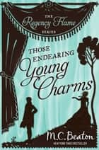 Those Endearing Young Charms ebook by M.C. Beaton