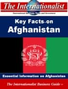 Key Facts on Afghanistan - Essential Information on Afghanistan ebook by Patrick W. Nee